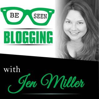 Be Seen Blogging