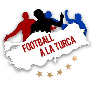 Football á la Turca (a Turkish Süper Lig podcast)