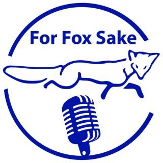 For Fox Sake Podcast