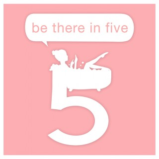 Be There in Five