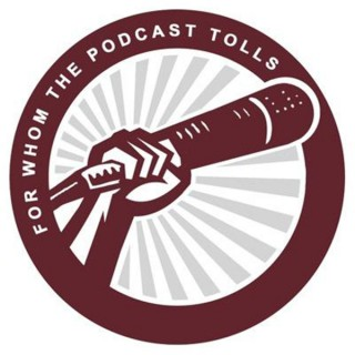 For Whom the Podcast Tolls