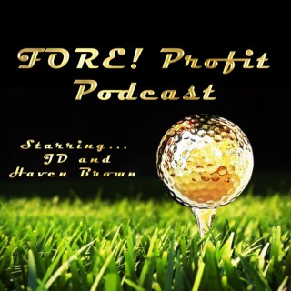 Fore! Profit Podcast