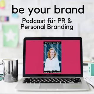 Be Your Brand - PR und Personal Branding in Zeiten der Digitalisierung by PRleben