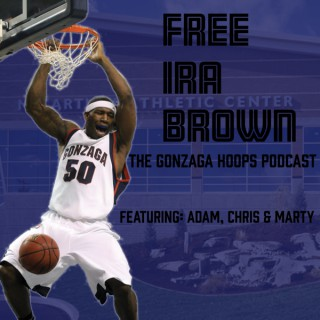 Free Ira Brown! - The Gonzaga Hoops Podcast
