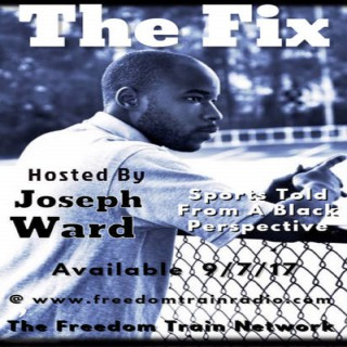 Freedom Train Presents: The Fix - Sports from a Black Perspective