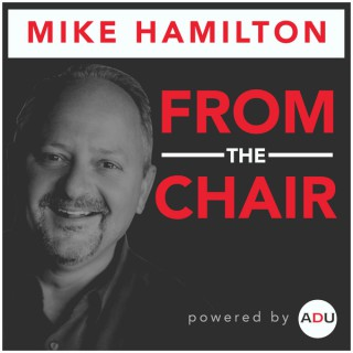 From the Chair Hosted By Mike Hamilton