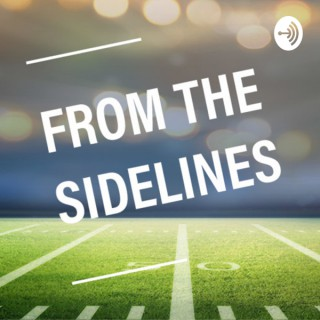 From The Sidelines Podcast