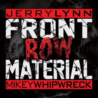 Front Row Material with Jerry Lynn & Mikey Whipwreck