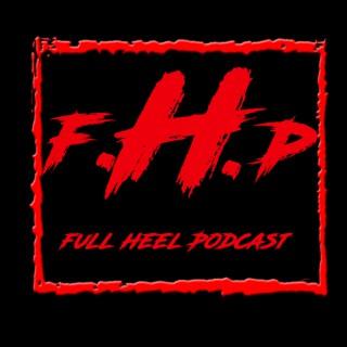 Full Heel Podcast