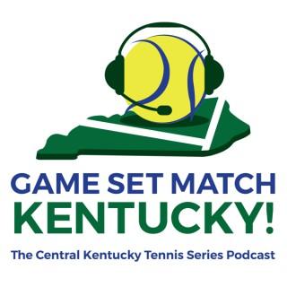 Game Set Match Kentucky!