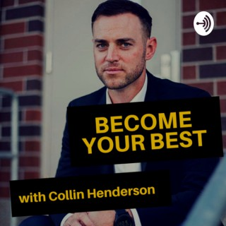 Become Your Best with Collin Henderson