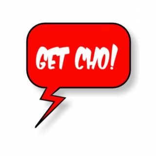 GET CHO! Podcast