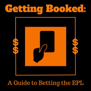 Getting Booked- Betting the EPL