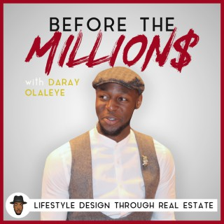 Before the Millions | Lifestyle Design Through Real Estate | Passive Cashflow Investing Tips and Strategies for Financial Fre