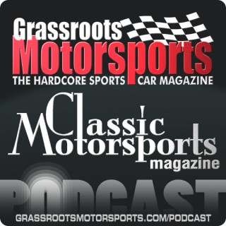 Grassroots Motorsports and Classic Motorsports podcast