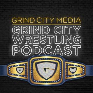 Grind City Wrestling Podcast