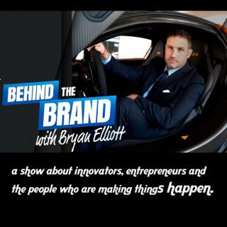 Behind the Brand with Bryan Elliott