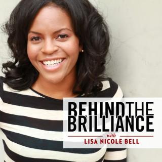 Behind the Brilliance
