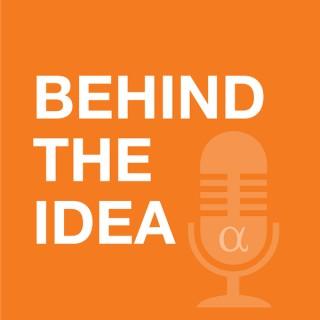 Behind The Idea