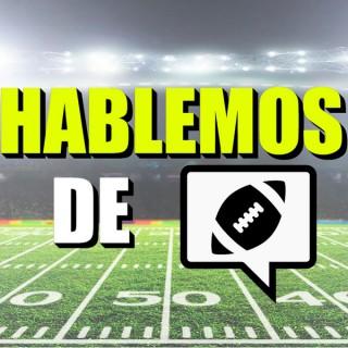 Hablemos de Football: NFL y mas en español