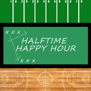 Halftime Happy Hour