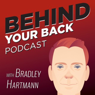 Behind Your Back Podcast with Bradley Hartmann