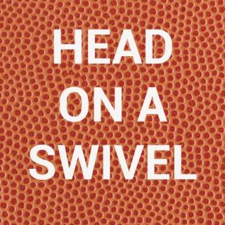 Head on a Swivel