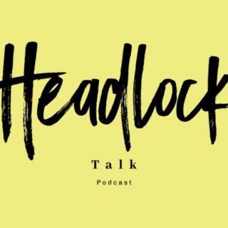 Headlock Talk