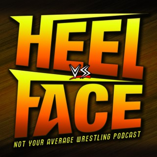 Heel vs. Face Podcast
