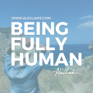 Being Fully Human with Alex Laws