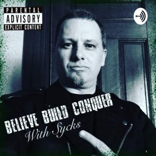Believe Build Conquer