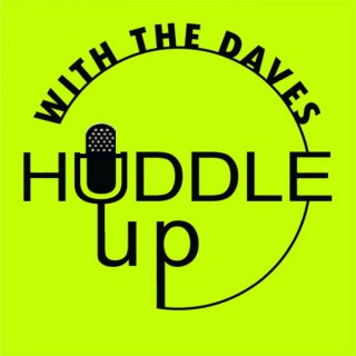 Huddle Up With The Daves - Sport and Entertainment Podcast