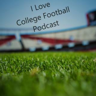 I Love College Football Podcast