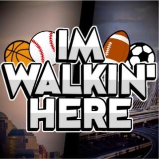 I'm Walkin' Here!