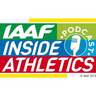 IAAF Inside Athletics Podcast