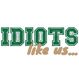 Idiots Like Us Sports Show