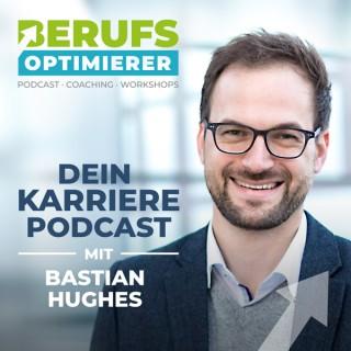 Berufsoptimierer - Dein Karriere Podcast mit Bastian Hughes