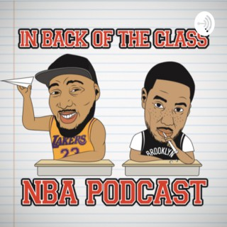 In the Back of the Class NBA Podcast