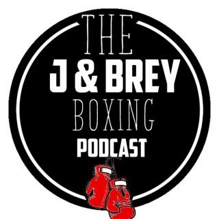 J & Brey Boxing podcast