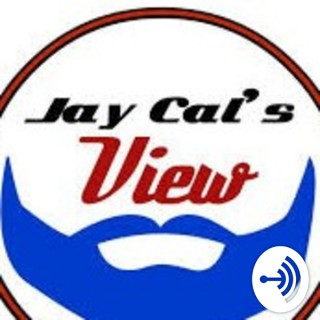 Jay Cal's View