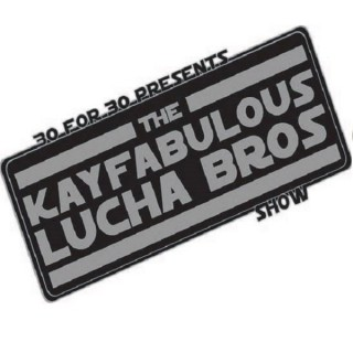 Kayfabulous Lucha Bros Wrestling Show