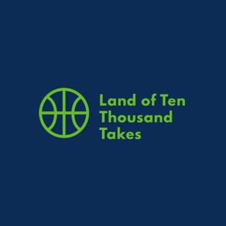 Land of Ten Thousand Takes