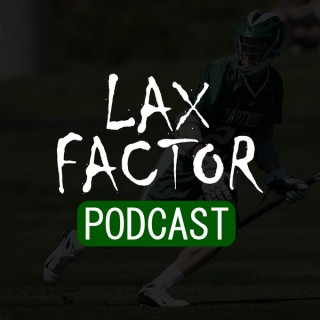 LaxFactor Lacrosse Podcast