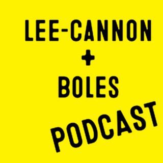 Lee-Cannon+ Boles Podcast