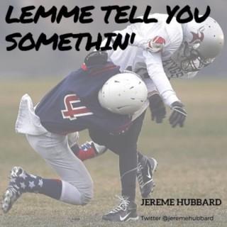Lemme Tell You Somethin'