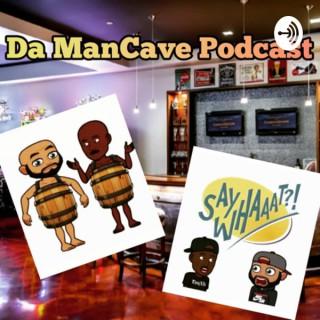 Da ManCave Podcast