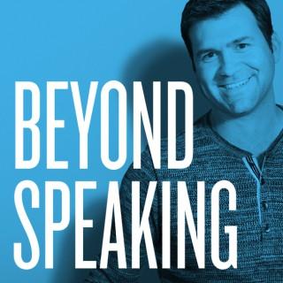 Beyond Speaking