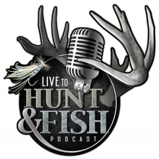 Live to Hunt and Fish Podcast
