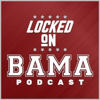 Locked On Bama