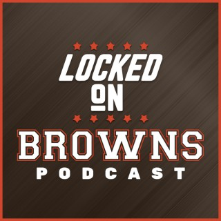 Locked On Browns - Daily Podcast On The Cleveland Browns